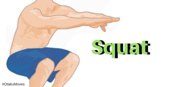 #OtakuMoves Squat.jpg