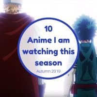 10 Anime I am watching this season