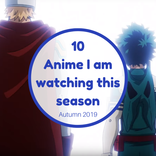 10 Anime I am Watching this season allanimemag