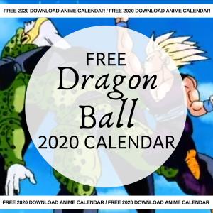 Free Dragon Ball Calendar 2020 AllAnimeMag