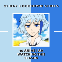 10 Anime I am Watching This Season