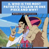 Who is the Most Pathetic Villain in One Piece and Why? [8/30]