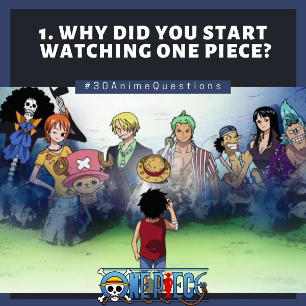 30-Anime-Questions-Why-did-you-start-watching-One-Piece