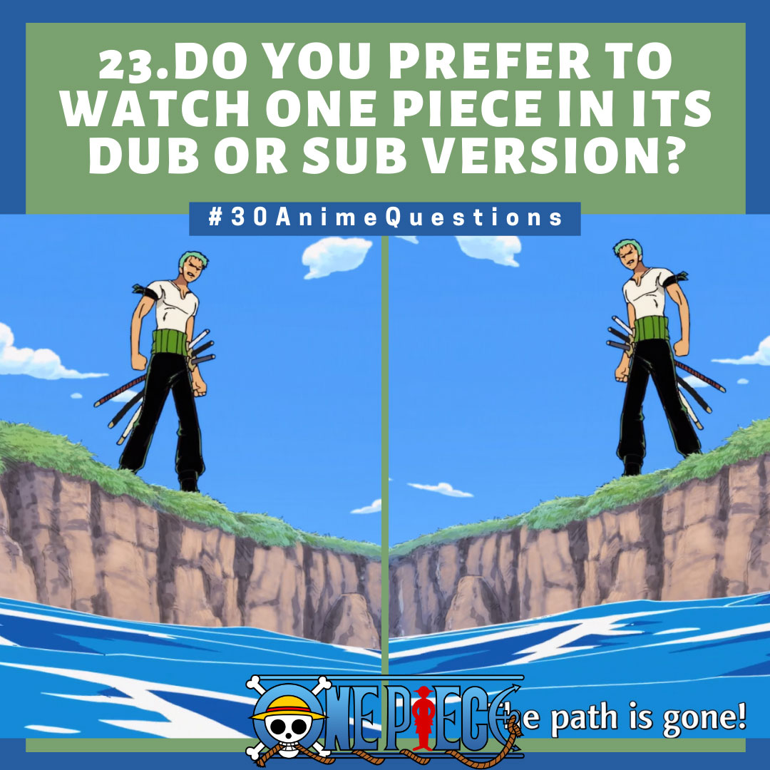 30-Anime-Questions-Do-you-prefer-to-watch-One-Piece-in-its-dub-or-sub-version